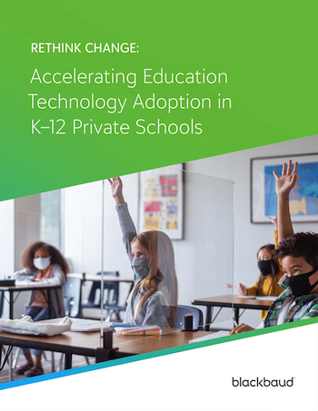 K12-2021-RC-EB-Rethink-Change-Accelerating-Education-Technology-Adoption-in-K-12-Private-Schools-13035