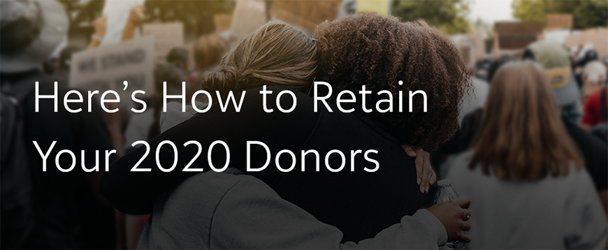 Here's how to retain your 2020 donors